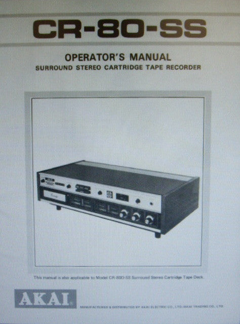 AKAI CR-80-SS CR-80D-SS 8 TRACK 4 CHANNEL SURROUND STEREO CARTRIDGE TAPE RECORDER OPERATOR'S MANUAL INC CONN DIAGS 20 PAGES ENG