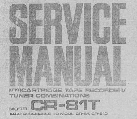 AKAI CR-81 CR-81D CR-81T 8 TRACK CARTRIDGE TAPE RECORDER TUNER COMBINATIONS SERVICE MANUAL INC BLK DIAGS SCHEM DIAGS AND PCB'S 25 PAGES ENG