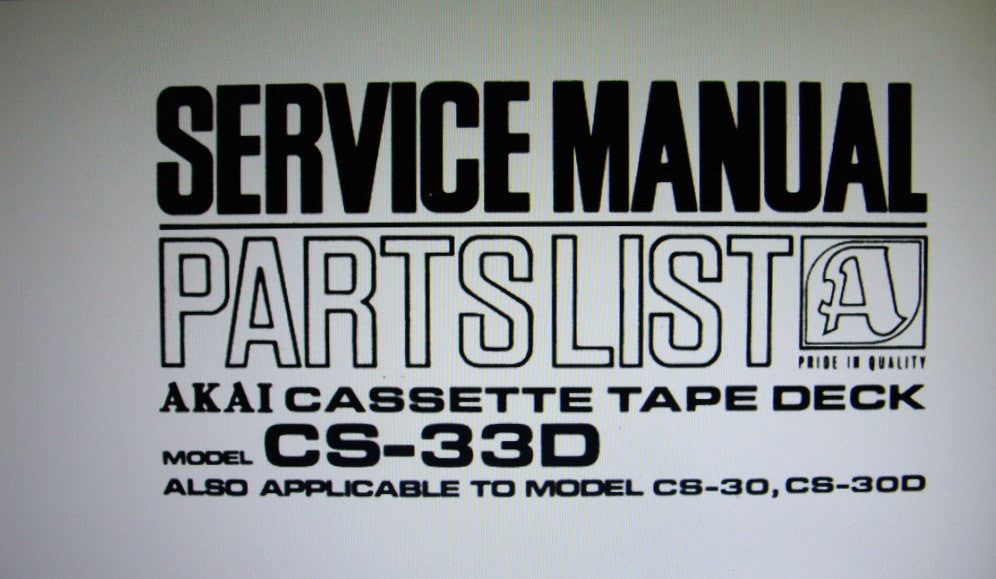 AKAI CS-30 CS-30D CS-33D CASSETTE STEREO TAPE DECK SERVICE MANUAL INC PREAMP BLK DIAG AND PCB 15 PAGES ENG