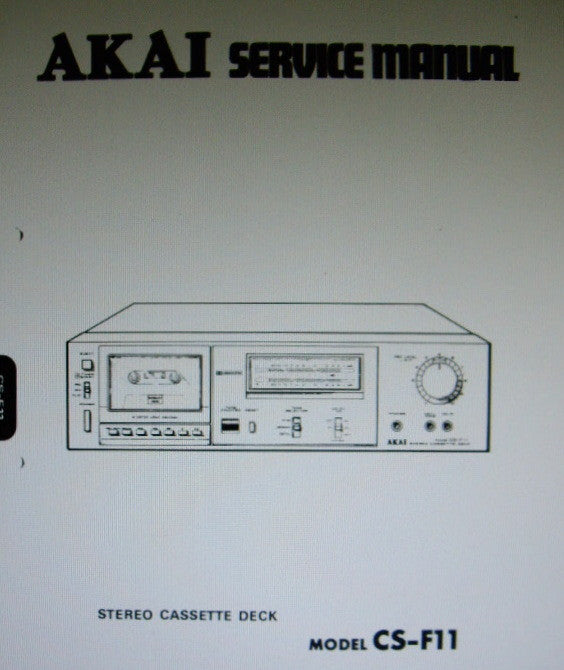 AKAI CS-F11 STEREO CASSETTE TAPE DECK SERVICE MANUAL INC SCHEMS PCBS AND PARTS LIST 37 PAGES ENG