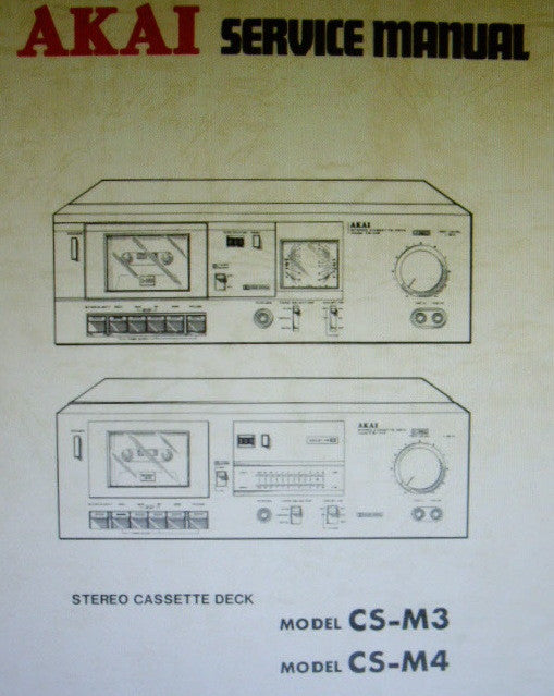 AKAI CS-M3 CS-M4 4 TRACK 2 CHANNEL STEREO CASSETTE TAPE DECK SERVICE MANUAL INC SCHEMS PCBS AND PARTS LIST 58 PAGES ENG