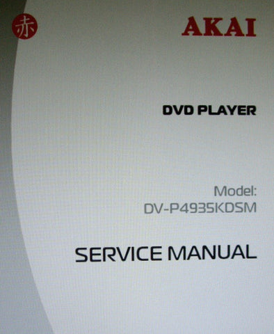 AKAI DV-P4935KDSM DVD PLAYER SERVICE MANUAL INC SCHEMS 13 PAGES ENG