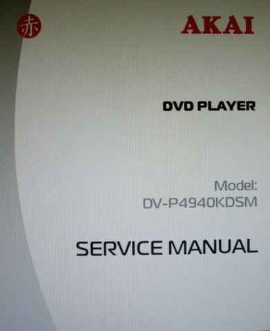AKAI DV-P4940KDSM DVD PLAYER SERVICE MANUAL INC SCHEMS 13 PAGES ENG