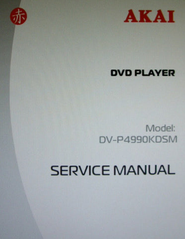 AKAI DV-P4990KDSM DVD PLAYER SERVICE MANUAL INC TRSHOOT GUIDE SCHEMS AND PCBS 14 PAGES ENG
