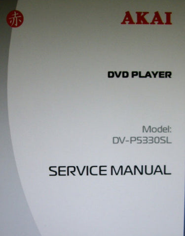 AKAI DV-P5330SL DVD PLAYER SERVICE MANUAL SCHEMATIC DIAGRAMS 12 PAGES ENG