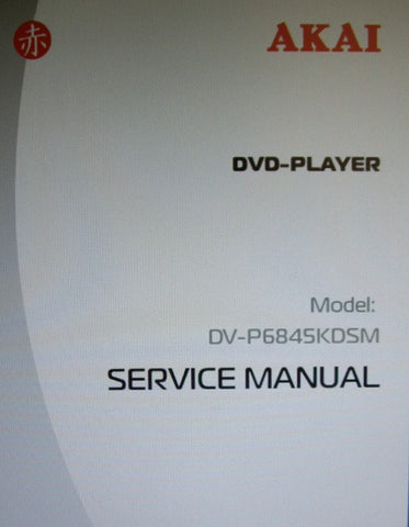 AKAI DV-P6845KDSM DVD PLAYER SERVICE MANUAL INC TRSHOOT GUIDE BLK DIAGS SCHEMS PCBS AND PARTS LIST 31 PAGES ENG