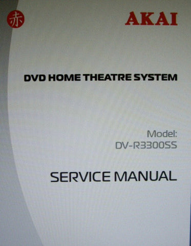 AKAI DV-R3300SS DVD HOME THEATRE SYSTEM SERVICE MANUAL INC BLK DIAGS WIRING DIAGS SCHEMS PCBS AND PARTS LIST 101 PAGES ENG