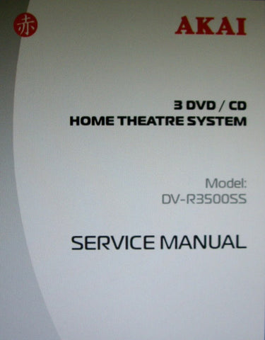 AKAI DV-R3500SS 3 DVD CD HOME THEATRE SYSTEM SERVICE MANUAL INC BLK DIAGS WIRING DIAGS SCHEMS PCBS AND PARTS LIST 56 PAGES ENG