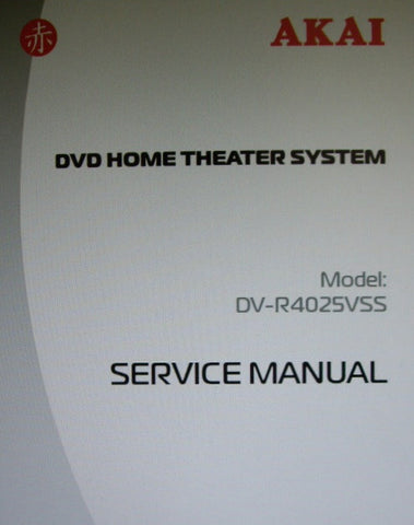 AKAI DV-R4025VSS DVD HOME THEATER SYSTEM SERVICE MANUAL INC BLK DIAGS SCHEMS AND PCB 24 PAGES ENG