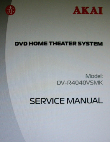 AKAI DV-R4040VSMK DVD HOME THEATER SYSTEM SERVICE MANUAL SCHEMATIC DIAGRAMS AND PCBS 17 PAGES ENG
