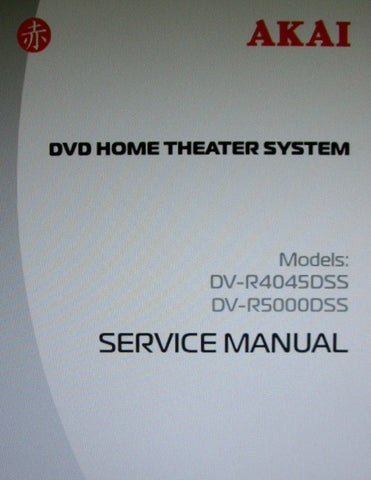 AKAI DV-R4045DSS DV-R5000DSS DVD HOME THEATER SYSTEM SERVICE MANUAL INC BLK DIAGS SCHEMS PCB AND PARTS LIST 24 PAGES ENG