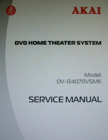 AKAI DV-R4070VSMK DVD HOME THEATER SYSTEM SERVICE MANUAL SCHEMATIC DIAGRAMS AND PCBS 15 PAGES ENG