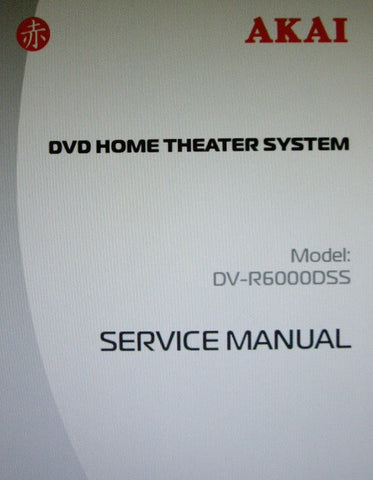 AKAI DV-R6000DSS DVD HOME THEATER SYSTEM SERVICE MANUAL INC BLK DIAGS SCHEMS AND PCB 24 PAGES ENG