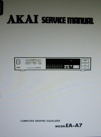 AKAI EA-A7 COMPUTER STEREO GRAPHIC EQUALIZER SERVICE MANUAL INC BLK DIAG SCHEMS PCBS AND PARTS LIST 23 PAGES ENG