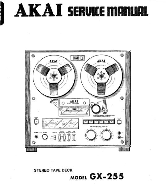 AKAI GX-255 REEL TO REEL STEREO TAPE DECK SERVICE MANUAL