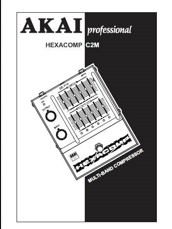 AKAI HEXACOMP C2M MULTIBAND COMPRESSOR REFERENCE MANUAL 10 PAGES ENG FRANC DEUT