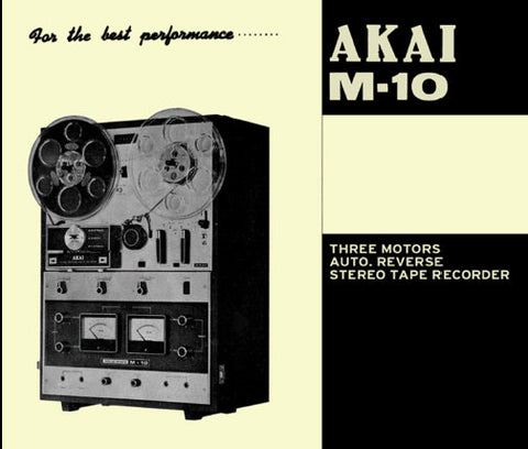 AKAI M-10 3 MOTORS AUTO REVERSE 4 TRACK STEREO REEL TO REEL TAPE RECORDER OPERATOR'S MANUAL INC CONN DIAGS 22 PAGES ENG