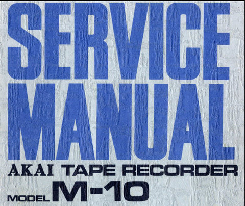 AKAI M-10 3 MOTORS AUTO REVERSE 4 TRACK STEREO REEL TO REEL TAPE RECORDER SERVICE MANUAL INC BLK DIAGS SCHEMS PCBS AND TRSHOOT GUIDE 34 PAGES ENG