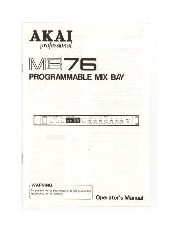 AKAI MB76 PROGRAMMABLE MIX BAY OPERATOR'S MANUAL INC CONN DIAG AND BLK DIAG 13 PAGES ENG