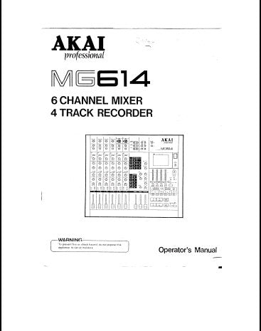 AKAI MG614 6 CHANNEL MIXER 4 CHANNEL RECORDER OPERATOR'S MANUAL INC BLK DIAG LEVEL DIAG AND CONN DIAGS 31 PAGES ENG
