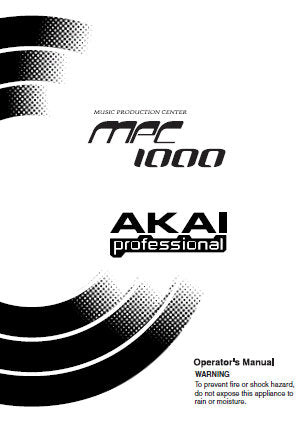 AKAI MPC1000 MUSIC PRODUCTION CENTER OPERATOR'S MANUAL 104 PAGES ENG