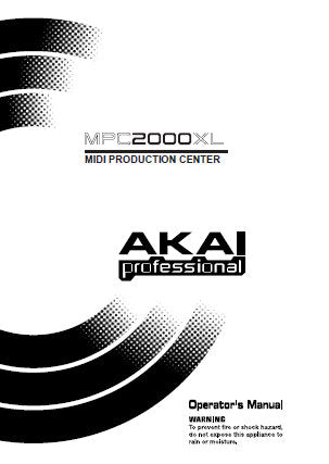 AKAI MPC2000XL MIDI PRODUCTION CENTER OPERATOR'S MANUAL INC CONN DIAG 209 PAGES ENG