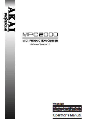AKAI MPC2000 MIDI PRODUCTION CENTER OPERATOR'S MANUAL INC CONN DIAG SOFTWARE VER 1.0 182 PAGES ENG