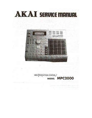 AKAI MPC2000 MIDI PRODUCTION CENTER SERVICE MANUAL INC PARTS LIST 16 PAGES ENG