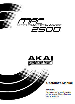AKAI MPC2500 MUSIC PRODUCTION CENTER OPERATOR'S MANUAL INC CONN DIAG 136 PAGES ENG