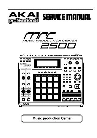 AKAI MPC2500 MUSIC PRODUCTION CENTER SERVICE MANUAL INC SCHEMS AND PARTS LIST 28 PAGES ENG