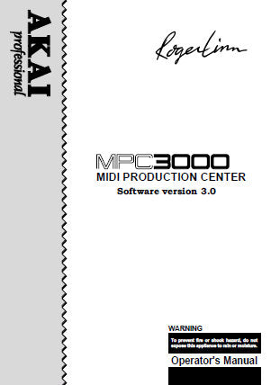 AKAI MPC3000 MIDI PRODUCTION CENTER OPERATOR'S MANUAL SOFTWARE VER 3.0 INC CONN DIAG 276 PAGES ENG
