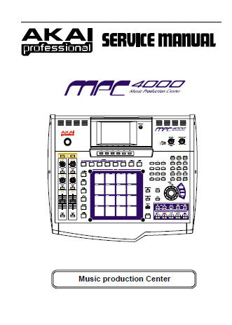 AKAI MPC4000 MUSIC PRODUCTION CENTER SERVICE MANUAL INC BLK DIAGS SCHEMS PCBS AND PARTS LIST 54 PAGES ENG