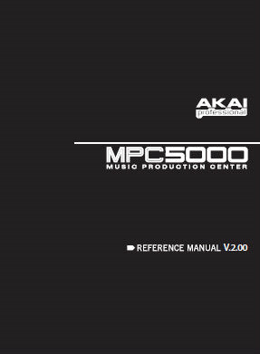 AKAI MPC5000 MUSIC PRODUCTION CENTER REFERENCE MANUAL V.2.00 INC CONN DIAGS 222 PAGES ENG