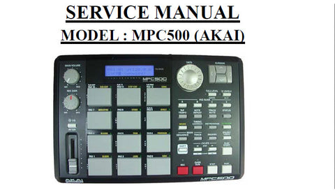 AKAI MPC500 MUSIC PRODUCTION CENTER SERVICE MANUAL INC WIRING DIAG SCHEMS AND PARTS LIST 12 PAGES ENG