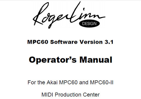 AKAI MPC60 MPC60II MIDI PRODUCTION CENTER OPERATOR'S MANUAL SOFTWARE VER 3.1 241 PAGES ENG