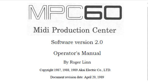 AKAI MPC60 MIDI PRODUCTION CENTER OPERATOR'S MANUAL SOFTWARE VER 2.0 228 PAGES ENG