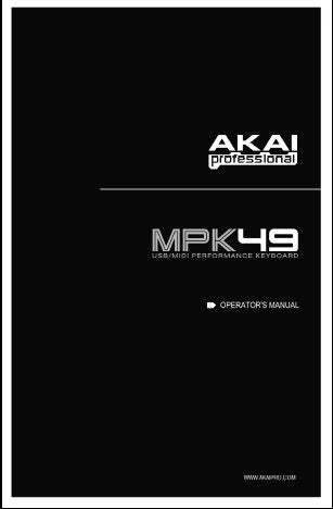 AKAI MPK49 USB MIDI PERFORMANCE KEYBOARD OPERATOR'S MANUAL INC CONN DIAG 43 PAGES ENG