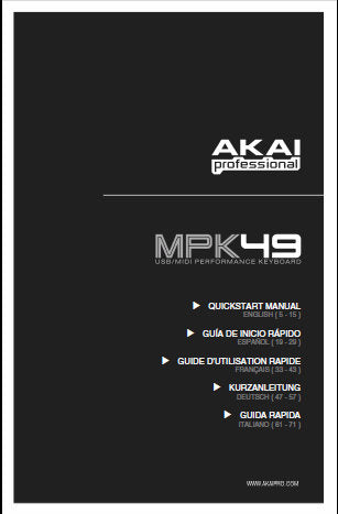 AKAI MPK49 USB MIDI PERFORMANCE KEYBOARD QUICK START GUIDE 76 PAGES ENG ESP FRANC DEUT ITAL