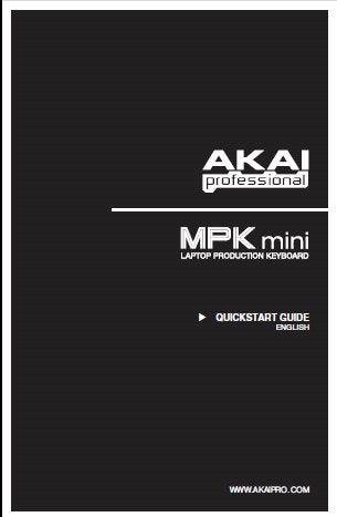 AKAI MPK MINI LAPTOP PRODUCTION KEYBOARD QUICK START GUIDE 10 PAGES ENG