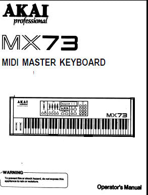 AKAI MX73 MIDI MASTER KEYBOARD OPERATOR'S MANUAL INC CONN DIAGS AND OUTLINE DIAG 19 PAGES ENG