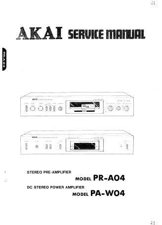 AKAI PA-W04 DC STEREO POWER AMPLIFIER PR-A04 STEREO PREAMPLIFIER SERVICE MANUAL INC SCHEM DIAGS PCB'S AND PARTS LIST 56 PAGES ENG