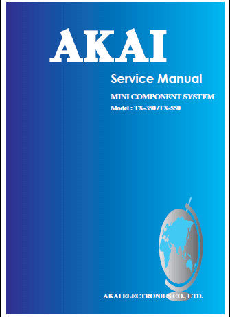 AKAI TX-350 TX-550 MINI COMPONENT SYSTEM SERVICE MANUAL INC BLK DIAG WIRING DIAG SCHEM DIAGS PCB'S AND PARTS LIST 41 PAGES ENG