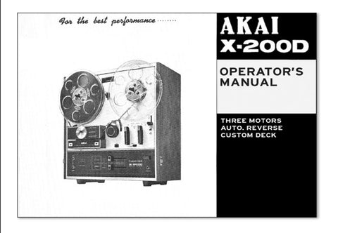 AKAI X-200D 3 MOTORS AUTO REVERSE CUSTOM DECK STEREO REEL TO REEL TAPE RECORDER OPERATOR'S MANUAL INC CONN DIAGS 20 PAGES ENG