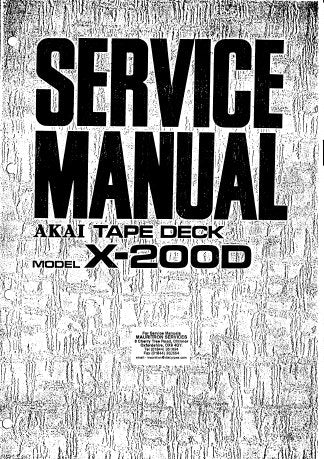 AKAI X-200D 3 MOTORS AUTO REVERSE CUSTOM DECK STEREO REEL TO REEL TAPE RECORDER SERVICE MANUAL INC TRSHOOT GUIDE BLK DIAGS SCHEM DIAGS AND PCB'S 33 PAGES ENG