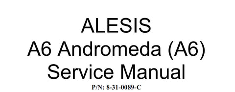 ALESIS A6 ANDROMEDA SYNTHEZIZER SERVICE MANUAL INC REPAIR PROCEDURES TRSHOOT GUIDE AND BOM PCB FILES 37 PAGES ENG