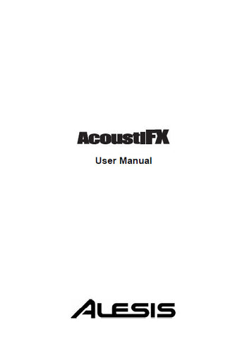 ALESIS ACOUSTI FX MULTI EFFECTS PEDAL USER MANUAL INC TRSHOOT GUIDE 40 PAGES ENG