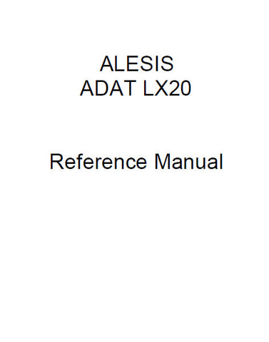 ALESIS ADAT LX20 HARD DISC RECORDER REFERENCE MANUAL INC TRSHOOT GUIDE 98 PAGES ENG