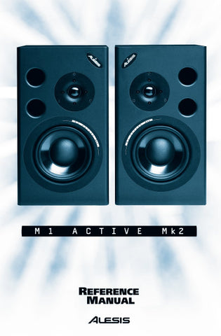 ALESIS M1 ACTIVE MKII BIAMPLIFIED REFERENCE MONITORS REFERENCE MANUAL IN TRSHOOT GUIDE 44 PAGES ENG