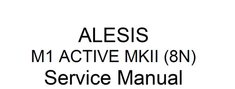 ALESIS M1 ACTIVE MKII (8N) BI AMPLIFIED REFERENCE MONITORS SERVICE MANUAL INC PCBS SCHEM DIAGS AND PARTS LIST 25 PAGES ENG