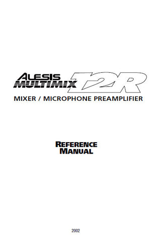 ALESIS MULTIMIX 12R MIXER MICROPHONE PREAMPLIFIER REFERENCE MANUAL 62 PAGES ENG